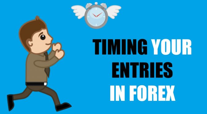 Learn Forex – Timing your entries