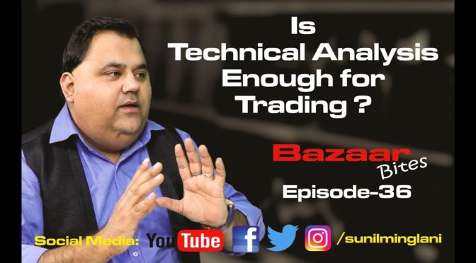 Is Technical Analysis enough for trading ?(In Hindi) || Bazaar Bi…