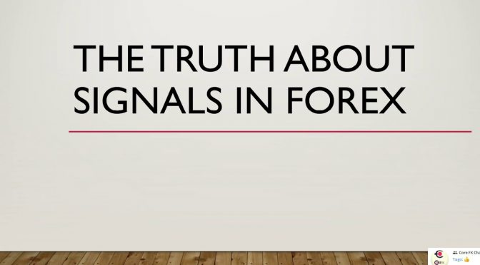 Core FX- Truth About Signals in Forex