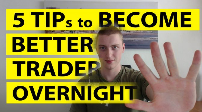 5 tips to become better forex trader overnight