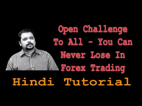 Open Challenge In Which You Can Never Lose In Forex Trading