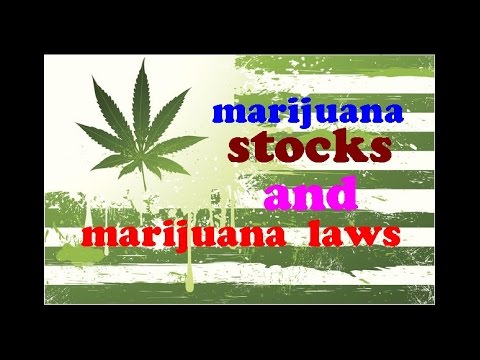 Marijuana laws and marijuana stocks investing: How to trade them?…