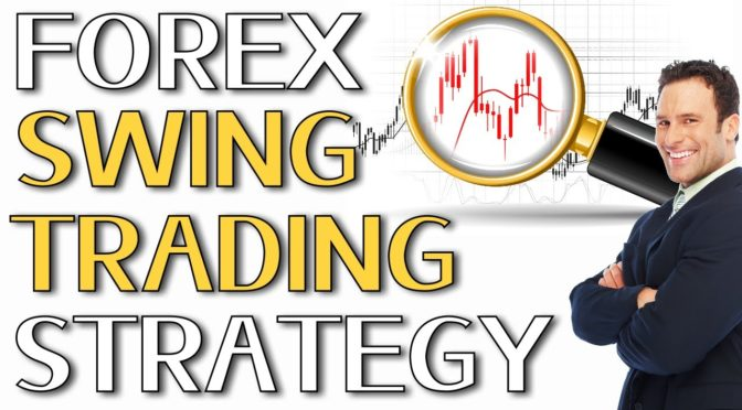 Forex Swing Trading Strategy: A Proven Forex Swing Trading System…